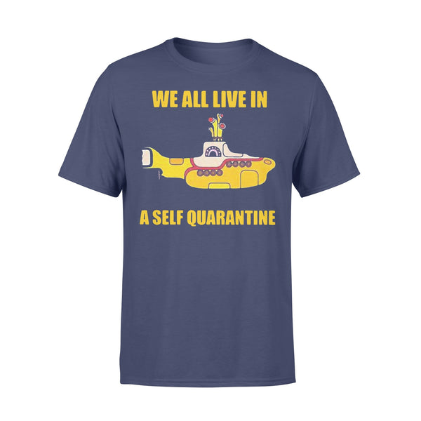 We All Live In A Self Quarantine Shirt XL By AllezyShirt