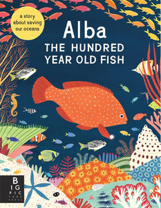 Alba, The hundred year old fish.