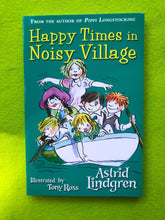 Load image into Gallery viewer, Astrid Lindgren - Happy Times in Noisy Village