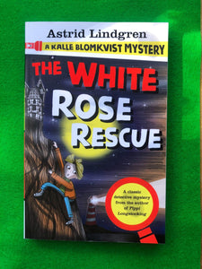 Astrid Lindgren - A Kalle Blomkvist Mystery: The White Rose Rescue