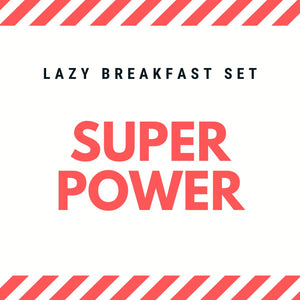 "Lazy Breakfast set ""Super Power"" (Pre-Order)"