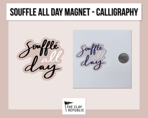 Merch Magnet - Souffle All Day - Calligraphy