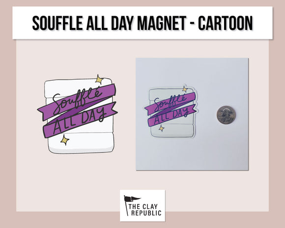 Merch Magnet - Souffle All Day - Cartoon