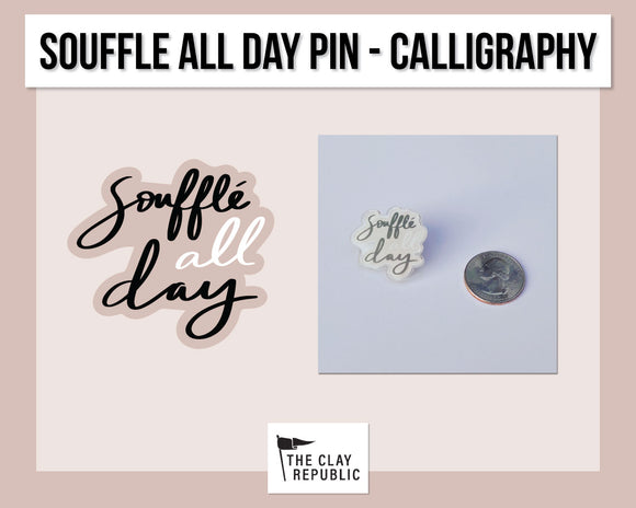 Merch Pin - Souffle All Day - Calligraphy