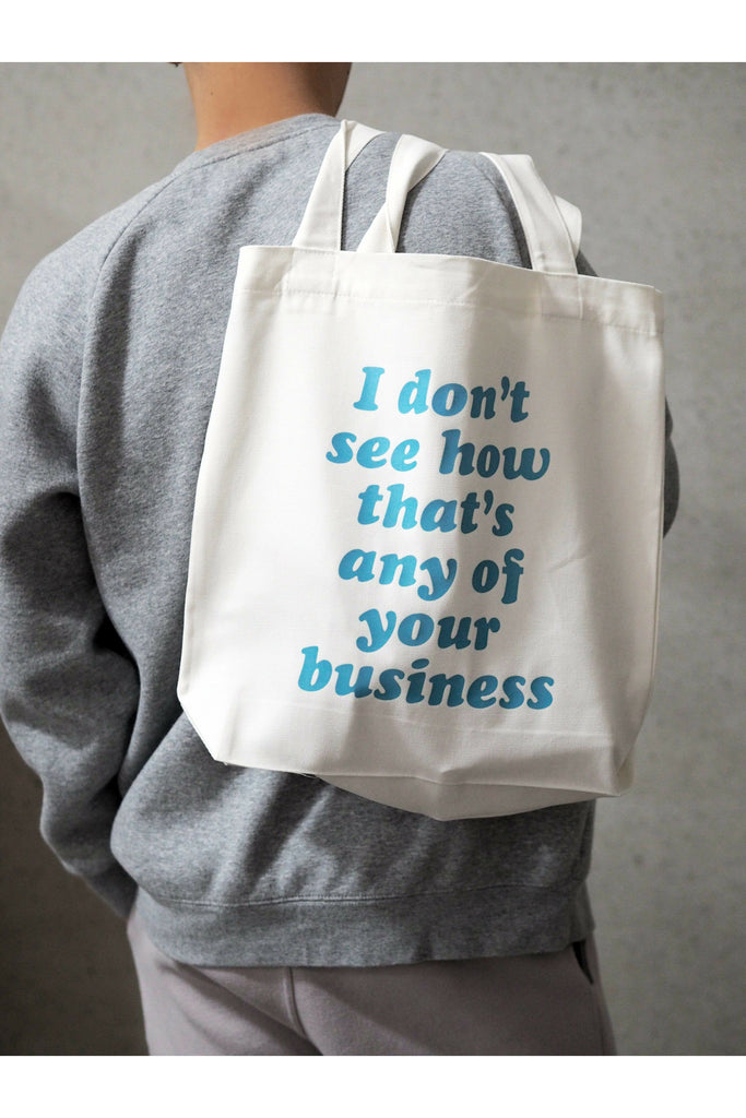 None Of Your Business Tote