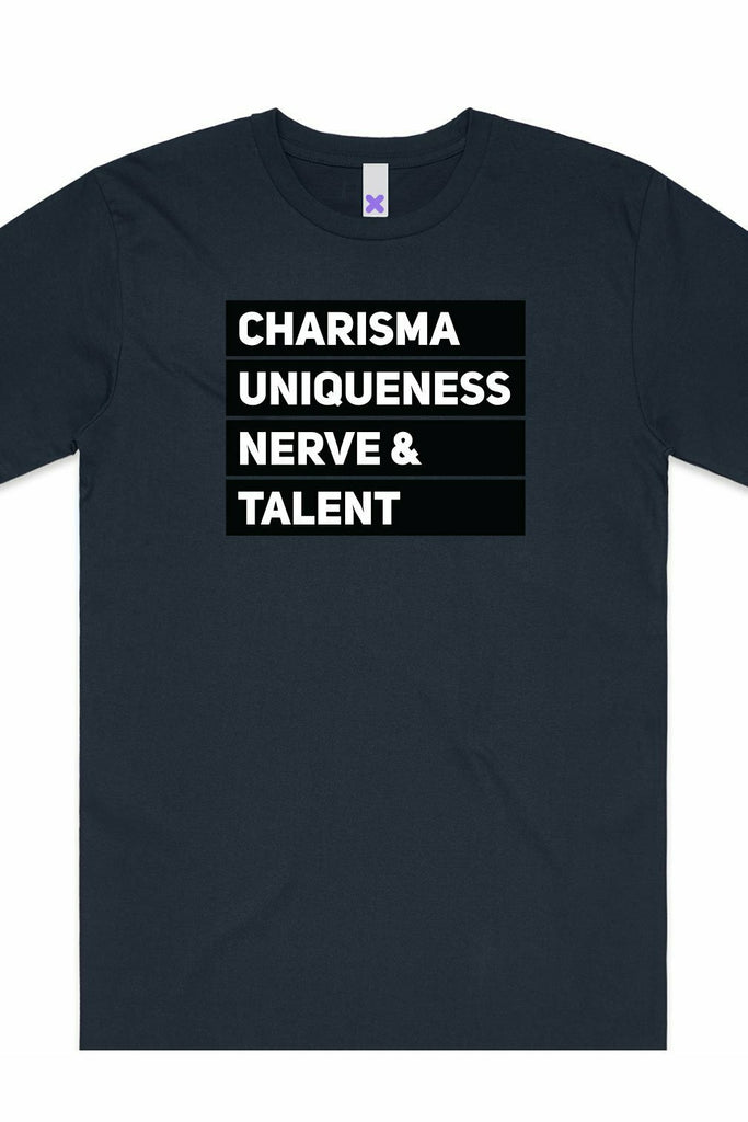 Charisma Uniqueness Nerve & Talent T-Shirt