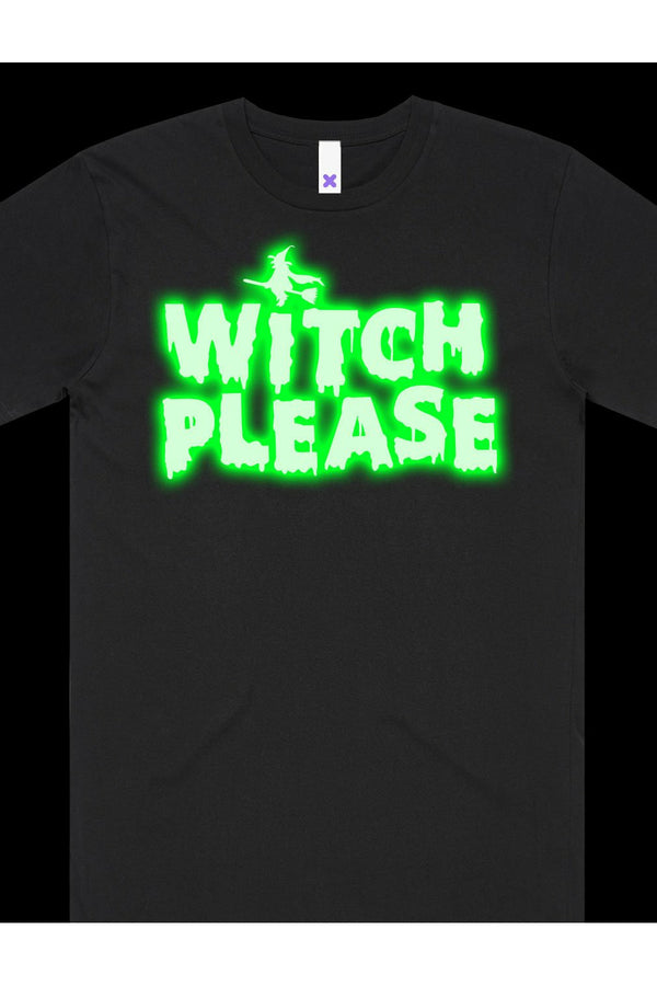 Witch Please (Glow In The Dark) T-Shirt 👻