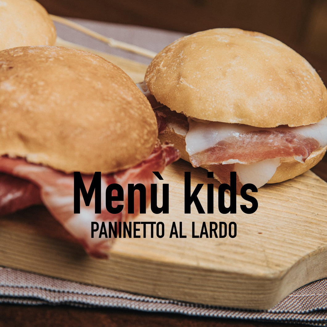 Menu Kids con Paninetto al lardo