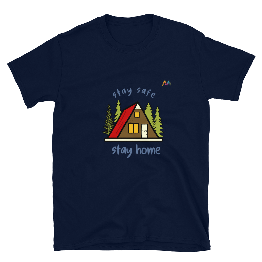 Stay safe stay home Short-Sleeve Unisex T-Shirt