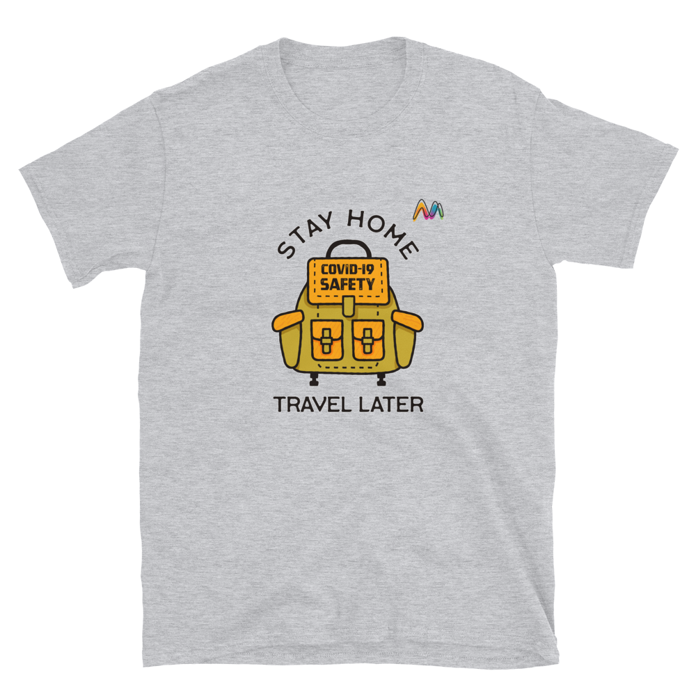 Stay Home Travel Later Short-Sleeve Unisex T-Shirt