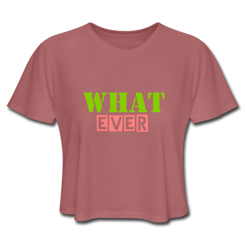 What ever Women's Cropped T-Shirt