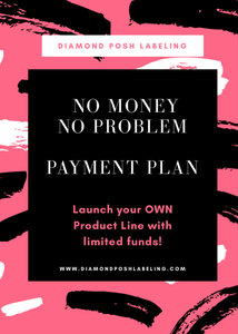 "Payment Plan- ""No Money, No Problem"""