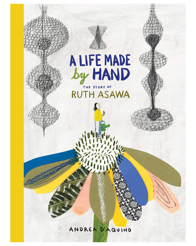 A Life Made By Hand Ruth Asawa by Andrea D'Aquino Book Cover