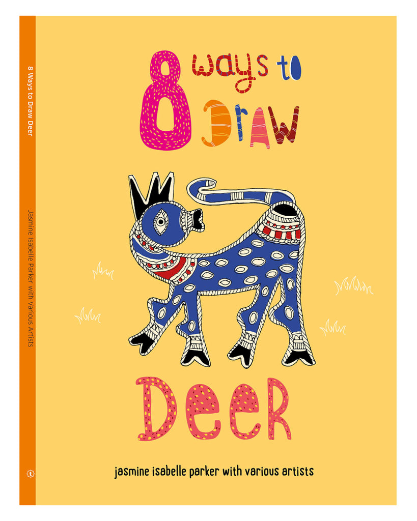 8 ways to draw deer, Jasmine Isabelle Parker,  This unique art activity book featuring the deer introduces children to a variety of Indian art traditions.