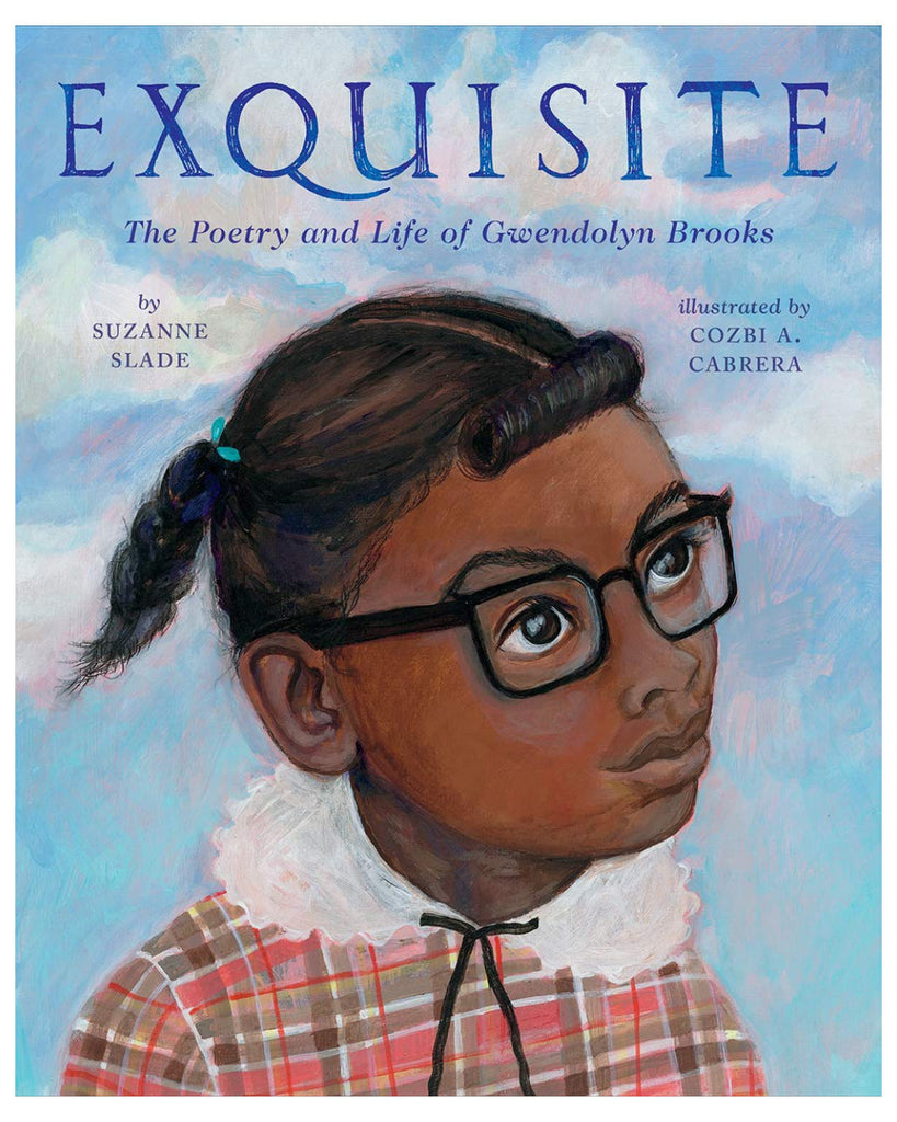 Exquisite The Poetry and Life of Gwendolyn Brooks by Suzanne Slade Book cover
