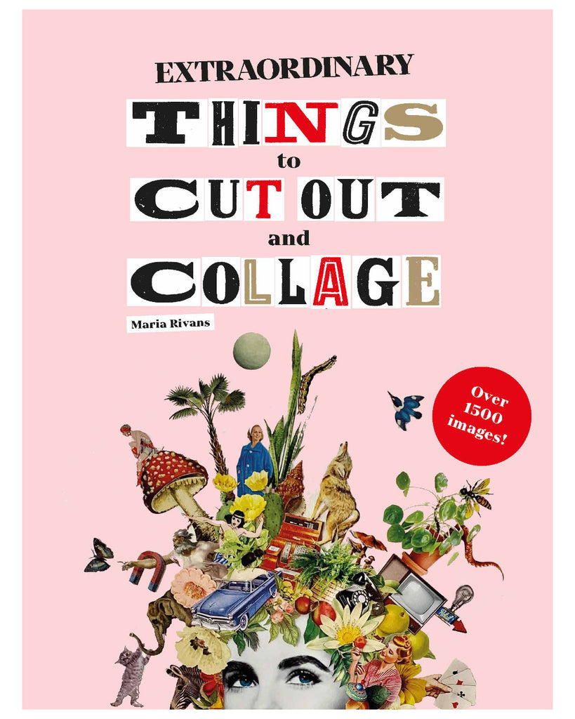 Extraordinary Things to Cut Out and Collage, If you want to discover the fun of collage then this fabulous book is the perfect kit. Highly respected and successful collage artist Maria Rivans has gathered hundreds of beautiful, quirky, and downright daft images and they're all here for you to cut out and stick.