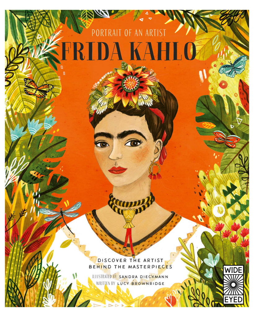 Frida Kahlo (Portrait of An Artist), Learn about one of the worlds favourite painters - Frida Kahlo - in this new and unique biography series, which depicts the story of an artist 's life through their own masterworks.