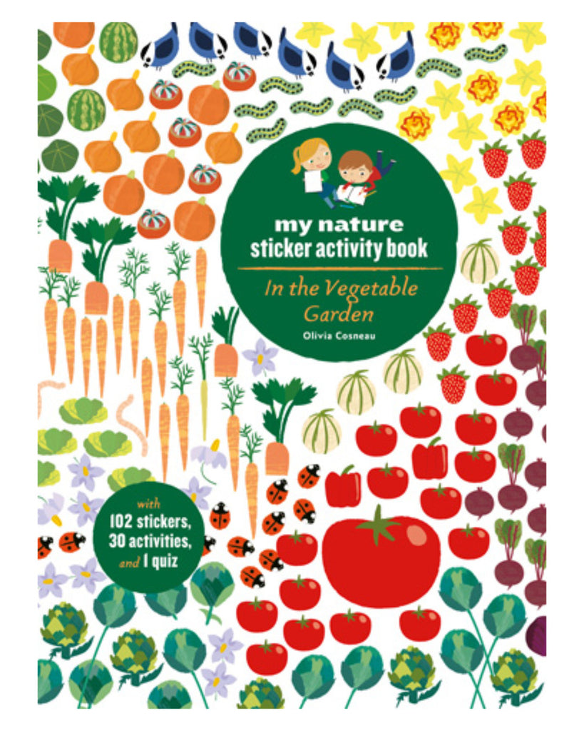 In the Vegetable Garden: My Nature Sticker Activity Book, What's more fun or magical than digging in the dirt, planting and watering seeds, discovering the first seedlings of the season, and finally eating your own fruits and vegetables?