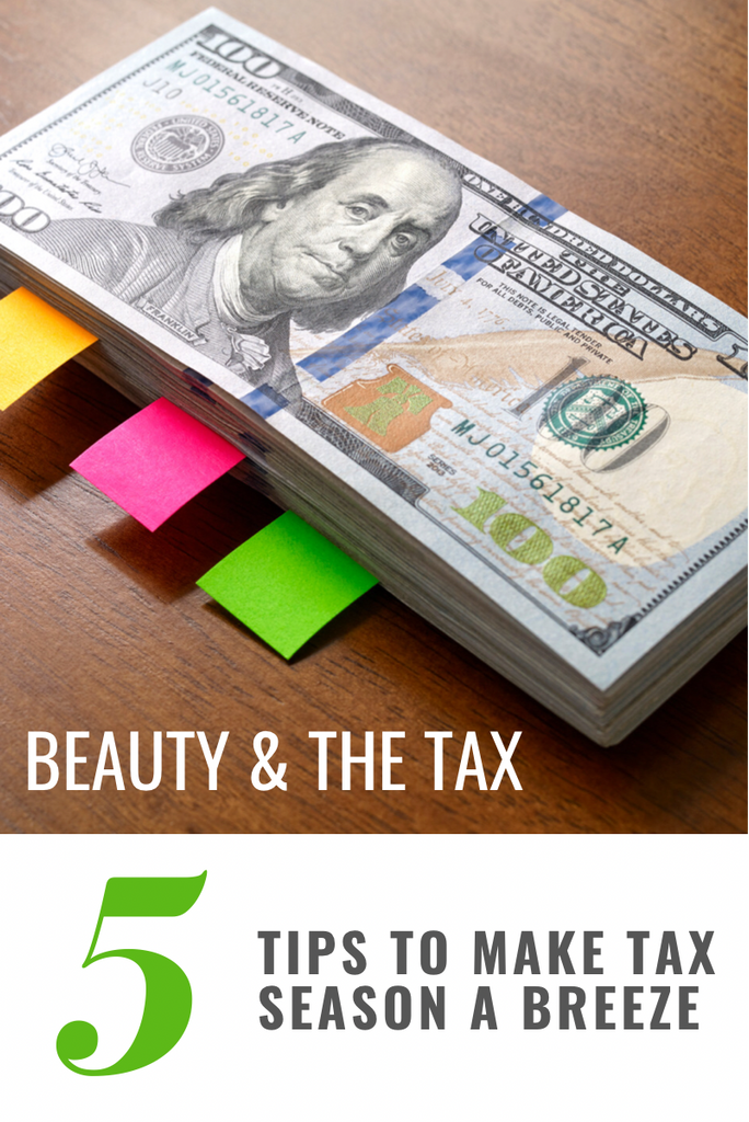 Beauty and The Tax! 5 Tips to help make tax season a breeze