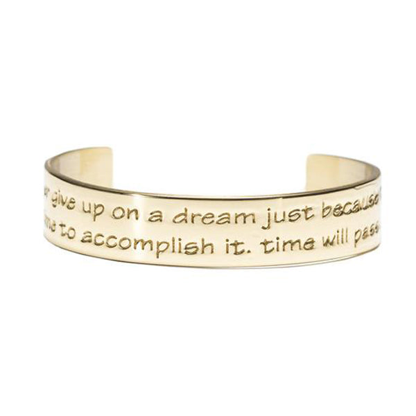 Engraved Quote .5 Never Give Up On A Dream Just Because it Will Take Time to Accomplish It - Gold