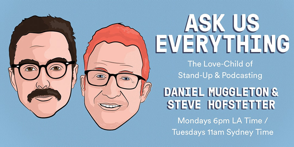 Ask Us Everything with Daniel Muggleton and  Steve Hofstetter