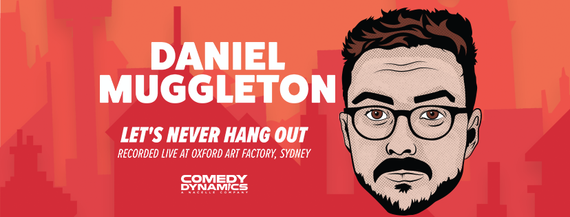 Daniel Muggleton Let's Never Hang Out - Amazon Prime