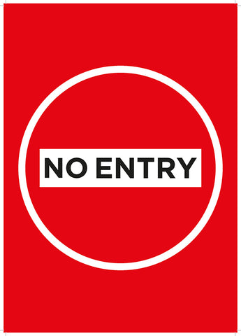 NE05A NO ENTRY External Signage - Correx or Dibond