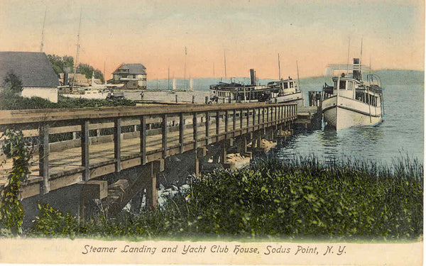 Postcard of Steamer Landing & Yacht Club House, Sodus Point, NY