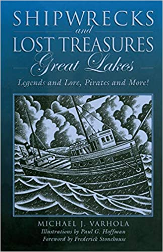 Shipwrecks and Lost Treasures: Great Lakes Legends and Lore, Pirates and More!