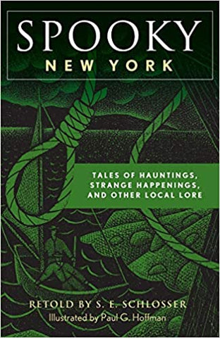 Spooky New York: Tales Of Hauntings, Strange Happenings, And Other Local Lore - Second Edition
