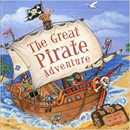 The Great Pirate Adventure: Peek inside the 3D windows (Peek Inside the 3d Windows Popup Books)