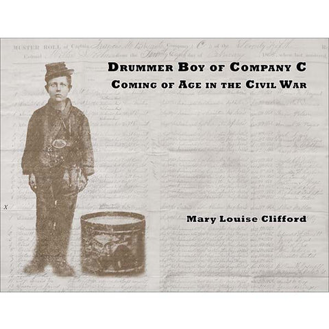 Drummer Boy of Company C:  Coming of Age in the Civil War