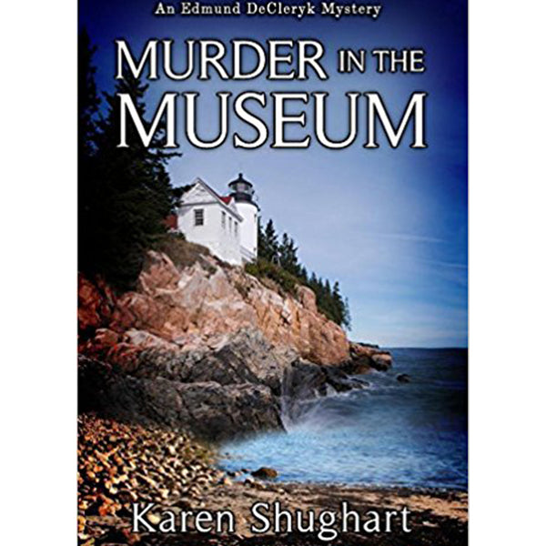 Murder in the Museum by Karen Shughart