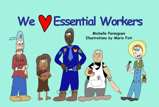 We Love Essential Workers