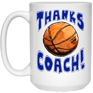 Thanks Basketball Coach! Basketball 15 oz. White Mug