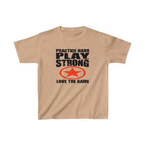PRACTICE HARD, PLAY STRONG, LOVE THE GAME Kids Heavy Cotton™ Tee