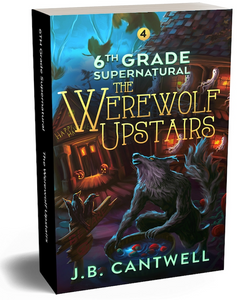 6th Grade Supernatural (Book 4): The Werewolf Upstairs Paperback