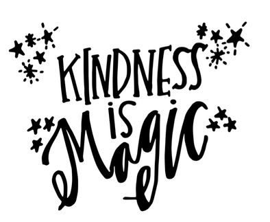 Kindness is Magic 11x17 Heavy Stock Glossy Print