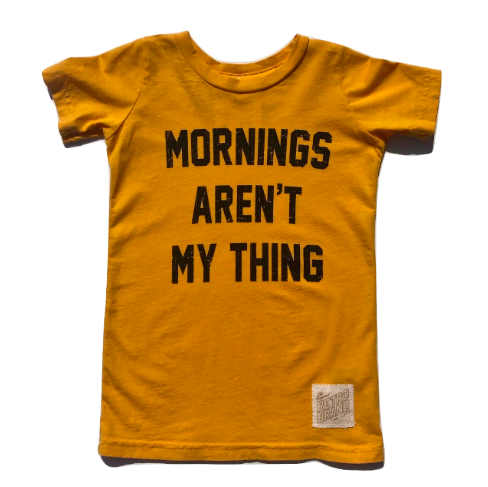 Mornings aren't my thing kids tee