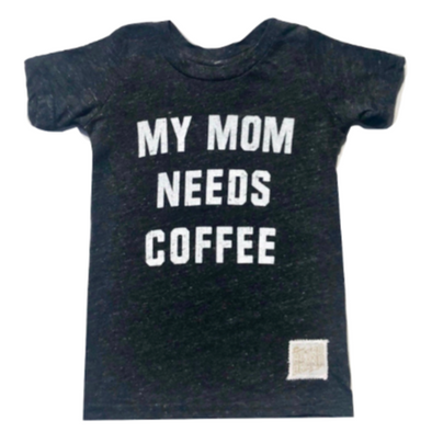 My mom needs coffee kids tshirt