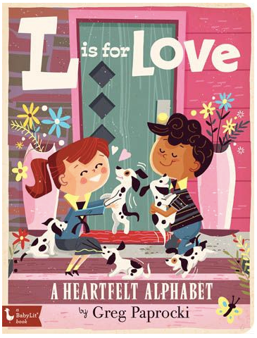 L is for Love Board Book - by Greg Paprocki