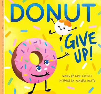 Donut Give Up by Rose Rossner - Board Book