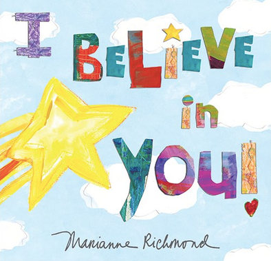 I Believe in You by Marianne Richmond - Hardcover Book