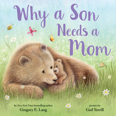 Why a Son Needs a Mom by Gregory Lang - Hardcover Book