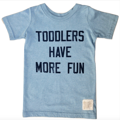Toddlers have more fun