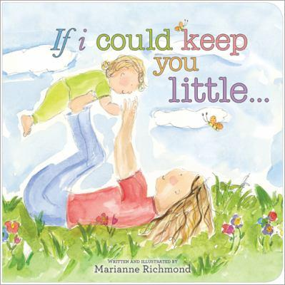 If I Could Keep You Little - Hardcover Book