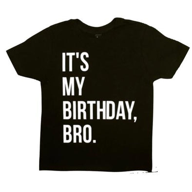 It's My Birthday, Bro. Tee in Black