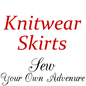 Knit Skirts: Sew Your Own Adventure Series