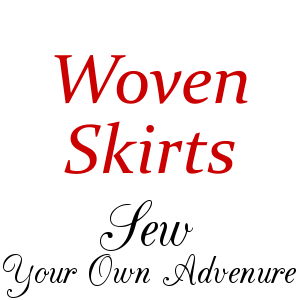 Woven Skirts: Sew Your Own Adventure