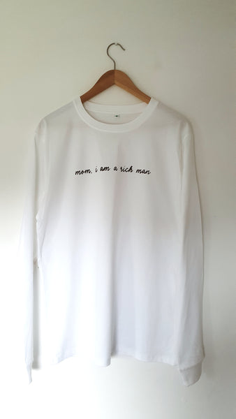 Mom, I am a rich man - Handprinted  LONG SLEEVE T-Shirt - White